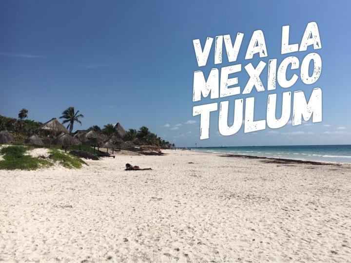 Viva la Mexico //Tulum